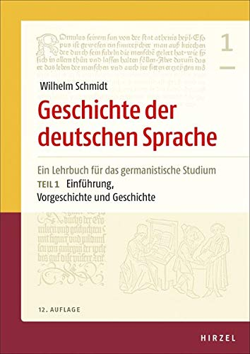 Geschichte der deutschen Sprache. Teil 1 und 2: Ein Lehrbuch für das germanistische Studium: Ein Lehrbuch fr das germanistische Studium
