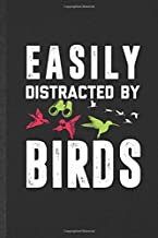 Easily Distracted by Birds: Blank Funny Bird Watching Lined Notebook/ Journal For Bird Lover Watcher, Inspirational Saying Unique Special Birthday Gift Idea Cute Ruled 6x9 110 Pages
