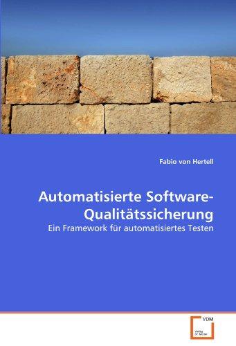 Automatisierte Software-Qualitätssicherung: Ein Framework für automatisiertes Testen