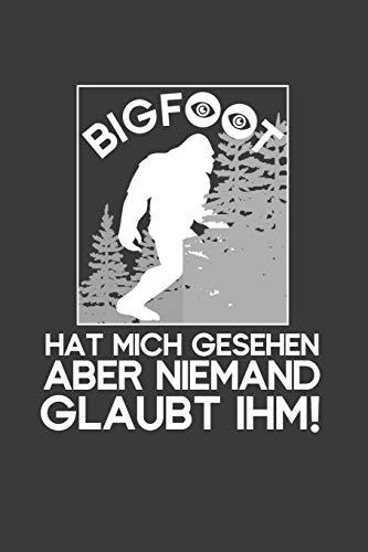 Bigfoot hat mich gesehen aber niemand glaubt ihm!: Liniertes DinA 5 Notizbuch für Bigfoot, Primaten und Legenden-Fans Gebirge Appalachen Notizheft