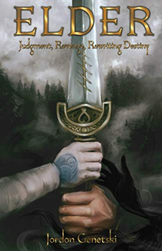 Elder: Judgment, Revenge, Rewriting Destiny (The Ogham Series)