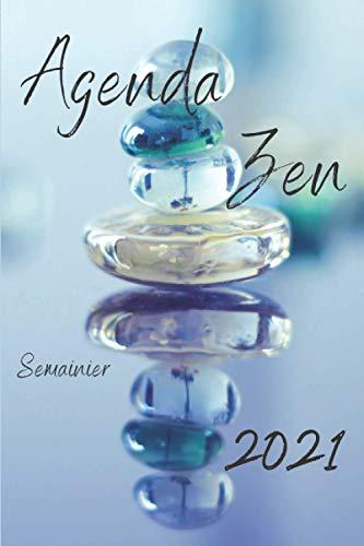 Agenda zen 2021: Destiné aux personnes en quêtes de tranquillité, Agenda semainier 2021 pour les instituts de beauté, professeur de yoga, ... : 6 x 9 po (15,24 x 22,86 cm) | 135 pages.