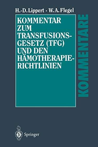 Kommentar zum Transfusionsgesetz (TFG) und den Hämotherapie-Richtlinien (German Edition)