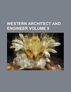 Western Architect and Engineer Volume 9