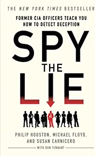 Spy the Lie: Former CIA Officers Teach You How to Detect When Someone is Lying