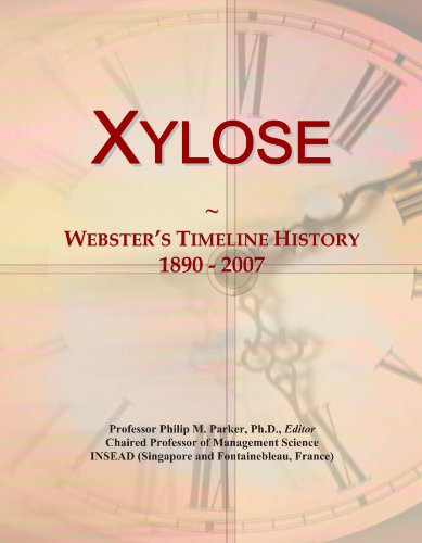 Xylose: Webster's Timeline History, 1890 - 2007