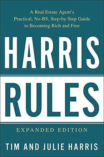 Real Estate Investing Books! - Harris Rules: A Real Estate Agent's Practical, No-BS, Step-by-Step Guide to Becoming Rich and Free