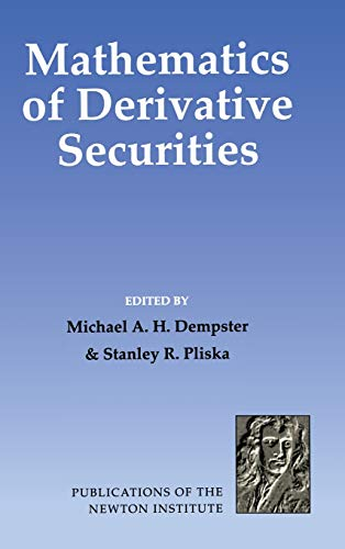 Mathematics of Derivative Securities (Publications of the Newton Institute, Band 15)