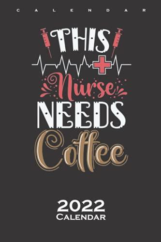 Esta enfermera necesita café calendario 2022: calendario anual para los fanáticos de los héroes cotidianos