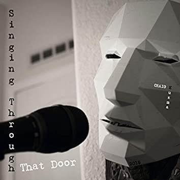 Singing Through That Door