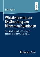 Whistleblowing zur Bekaempfung von Bilanzmanipulationen: Eine spieltheoretische Analyse populaerer Foerdermassnahmen