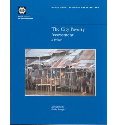 Hentschel, J: The City Poverty Assessment: A Primer (World Bank Technical Paper)