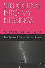STRUGGLING INTO MY BLESSINGS: A STORM  BEFORE THE CALM