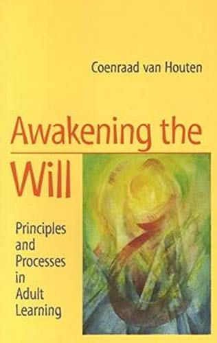 Awakening The Will Principles And Processes In Adult Learning