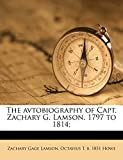 The avtobiography of Capt. Zachary G. Lamson, 1797 to 1814;