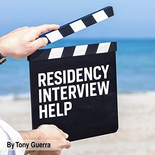 Residency Interview Help Audiobook By Tony Guerra cover art