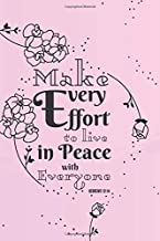 Make Every Effort to Live in Peace with Everyone - Hebrews 12:14: Motivational Notebook with Inspiration Quote on the Cover (110 Pages, 6 x 9) Journals to Write in Lined Pages