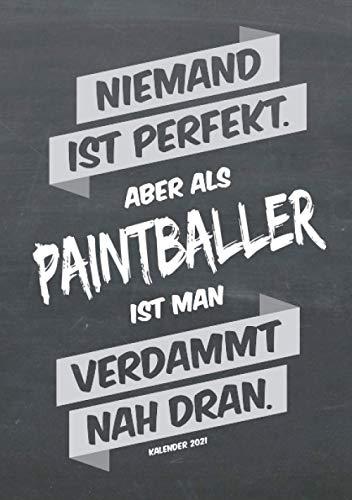 Paintball Buchkalender 2021 im Format A5 - Niemand ist perfekt, aber als Paintballer ist man verdammt nah dran - Kalender 2021: dein Terminplaner, ... für jeden Paintballer, 1 Woche = 2 Seiten