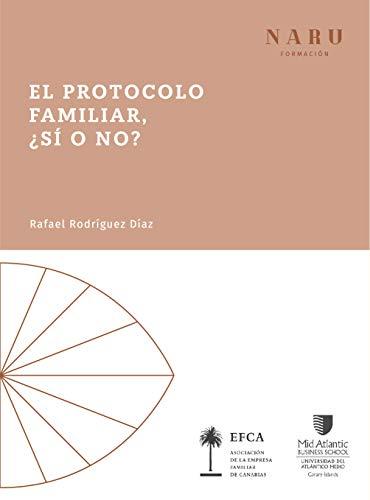El Protocolo Familiar ¿Sí o No?: Cuál es su contenido y cómo elaborarlo.
