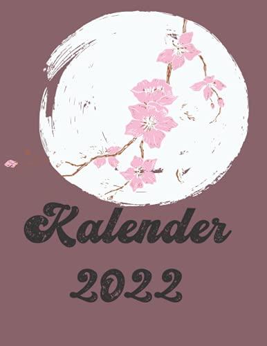 Jahreskalender 2022: familienfreundlich und praktisch ,mit integriertem Wochenplaner, Zielsetzungsseite, Ferienkalender, gesetzliche und regionale ... wunderschönes japanisches Kirschblüten Cover