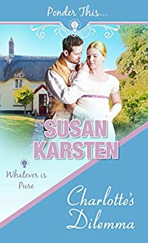 Charlotte's Dilemma (Ponder This) by [Susan Karsten]