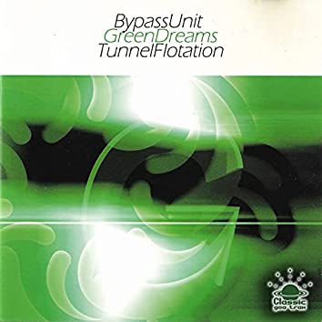 Green Dreams & Tunnel Flotation