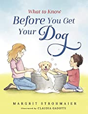 What to Know Before You Get Your Dog (What to Know Before... Book 1)