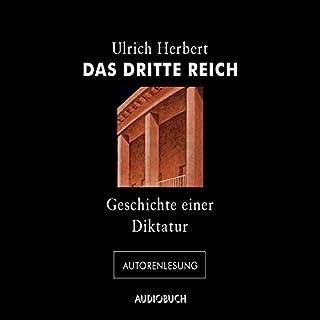 Das Dritte Reich     Geschichte einer Diktatur              Autor:                                                                                                                                 Ulrich Herbert                               Sprecher:                                                                                                                                 Ulrich Herbert                      Spieldauer: 4 Std. und 43 Min.     26 Bewertungen     Gesamt 4,5
