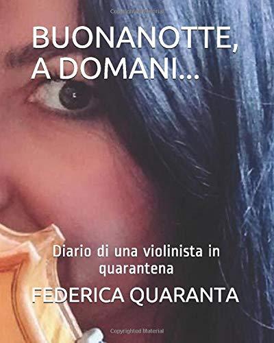 BUONANOTTE, A DOMANI...: Diario di una violinista in quarantena