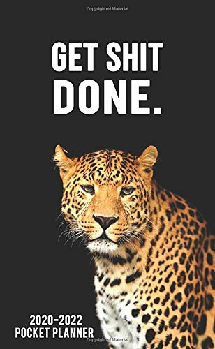 Get Shit Done. 2020-2022 Pocket Planner: Pretty Leopard 3 Year Monthly Calendar with Phone Book, Password Log & Notebook - Three Year (36 Months) Agenda, Diary & Organizer with Motivational Quotes