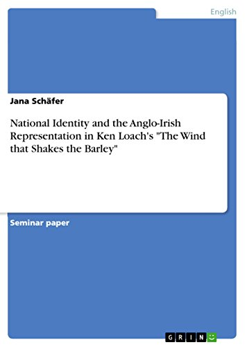 """National Identity and the Anglo-Irish Representation in Ken Loach's """"The Wind that Shakes the Barley"""" (English Edition)"""