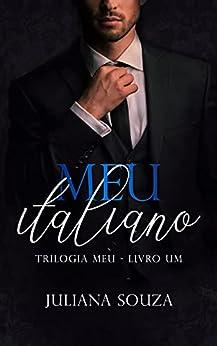 Meu Italiano (Trilogia Meu Livro 1) por [Juliana Souza]