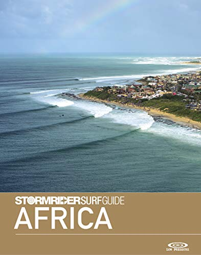 The Stormrider Surf Guide Africa: Surfing in Morocco, Western Sahara, Senegal, Cape Verde, Liberia, Ivory Coast, Ghana, Sao Tome, Gabon, Angola, Namibia, ... Surfing Guides) (English Edition)