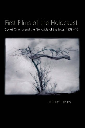 First Films of the Holocaust: Soviet Cinema and the Genocide of the Jews, 1938-1946 (Pitt Series in Russian and East European Studies)