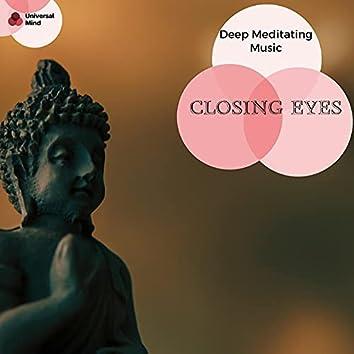 Closing Eyes - Deep Meditating Music