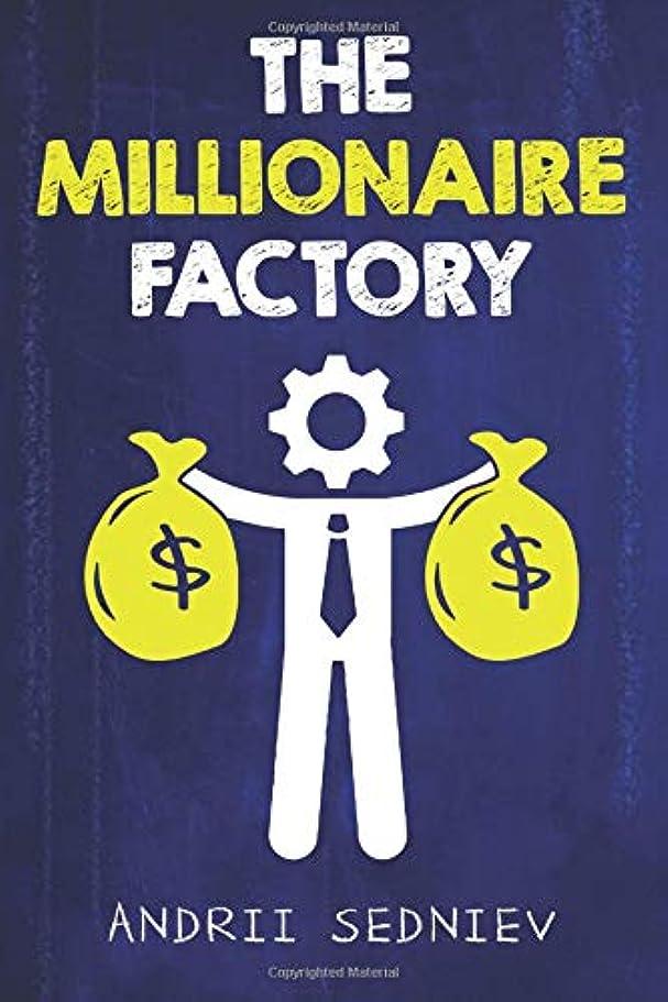 境界クリープ気分The Millionaire Factory: A Complete System for Becoming Insanely Rich