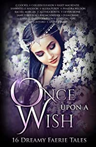 Once Upon A Wish: 16 Dreamy Faerie Tales (Once Upon Series)