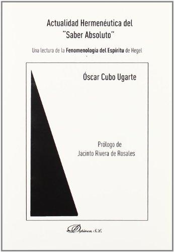 Actualidad hermenéutica del 'Saber Absoluto': Una lectura de la Fenomenología del Espíritu del Hegel