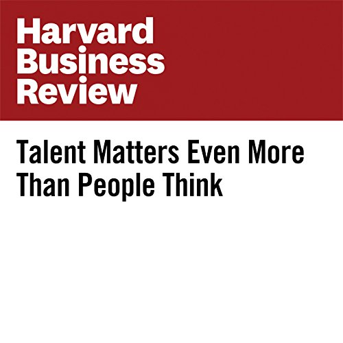 Talent Matters Even More Than People Think audiobook cover art