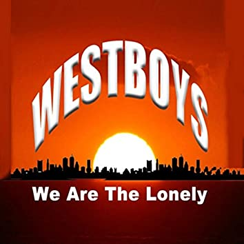 We Are the Lonely