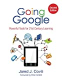 Going Google: Powerful Tools for 21st Century Learning