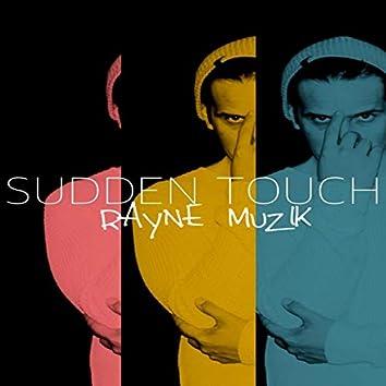 Sudden Touch