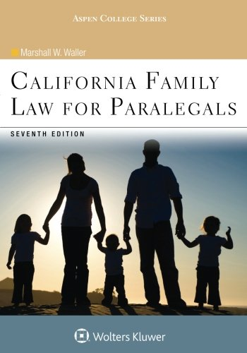 Compare Textbook Prices for California Family Law for Paralegals Aspen College 7 Edition ISBN 9781454852247 by Waller, Marshall W.