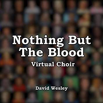 Nothing but the Blood (Virtual Choir)