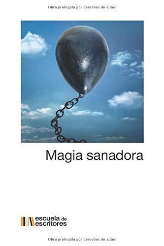 Magia sanadora (Libro Escuela de Escritores)