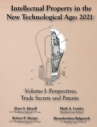 Compare Textbook Prices for Intellectual Property in the New Technological Age 2021 Vol. I Perspectives, Trade Secrets and Patents  ISBN 9781945555183 by Menell, Peter S,Lemley, Mark A,Merges, Robert P,Balganesh, Shyamkrishna