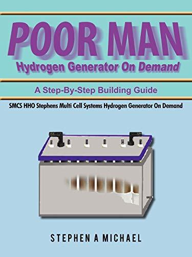 Poor Man Hydrogen Generator On Demand: Smcs Hho Stephens Multi Cell Systems Hydrogen Generator On Demand