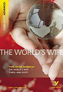 "The ""World's Wife"" by Carol Ann Duffy (York Notes Advanced)"