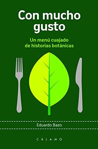 Con mucho gusto: Un menú cuajado de historias botánicas: 10 (Arca de Darwin)