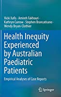 Health Inequity Experienced by Australian Paediatric Patients: Empirical Analyses of Case Reports